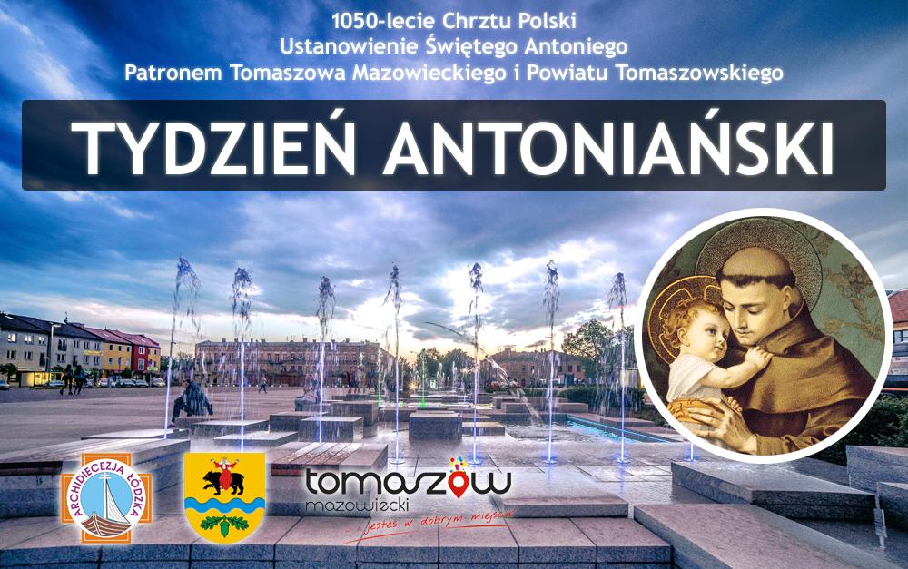 W czerwcu Tydzień Antoniański. Tomaszów stanie się kulturalną i duchową stolicą Polski!