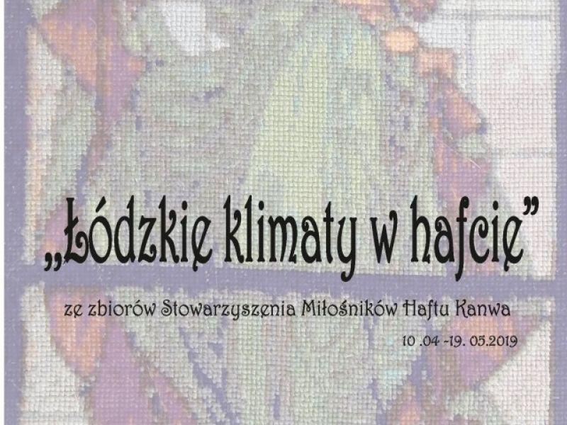 Łódzkie klimaty w hafcie- nowa wystawa w Muzeum