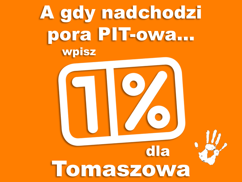 A gdy nadchodzi pora PIT-owa, wpisz 1% dla Tomaszowa