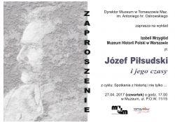 Józef Piłsudski i jego czasy – wykład