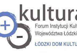 Rusza VII Forum Instytucji Kultury Województwa Łódzkiego