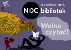 """Noc Bibliotek """"Wolno czytać!"""" już 4 czerwca!"""