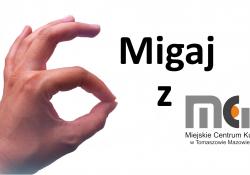 Migaj z MCK-iem