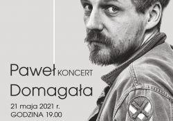 Koncert Pawła Domagały − zmiana terminu!