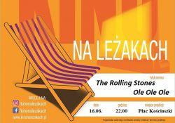 "Kino na leżakach. W piątek obejrzymy ""The Rolling Stones Ole Ole Ole"""
