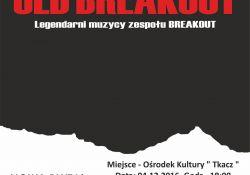 na koncert zespołu OLD BREAKOUT